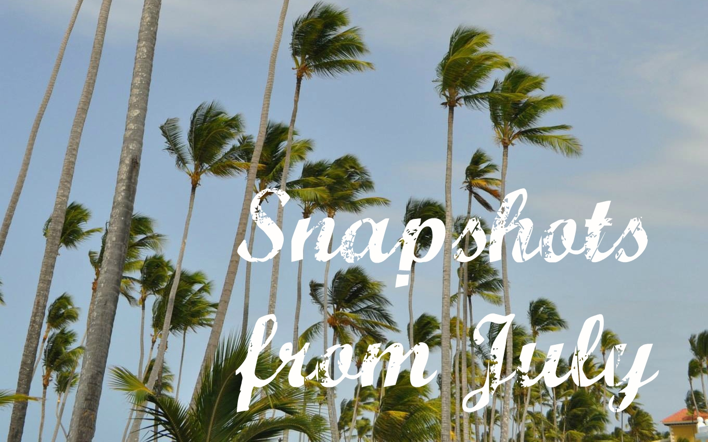 Savormania's snapshots from July